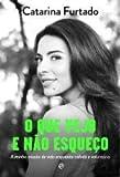 O Que Vejo e Não Esqueço (Portuguese Edition)