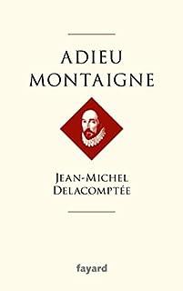 Adieu Montaigne, Delacomptée, Jean-Michel