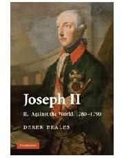 Joseph II: Volume 2, Against the World, 1780–1790
