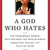 A God Who Hates: The Courageous Woman Who Inflamed the