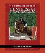- Complete Guide to Hunter Seat Training, Showing, & Judging (08) by White-Mullin, Anna Jane [Paperback (2008)]