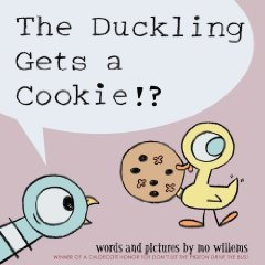 The Duckling Gets a Cookie!? (Pigeon) [Hardcover] [2012] Mo Willems