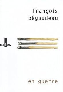 En guerre, Bégaudeau, François