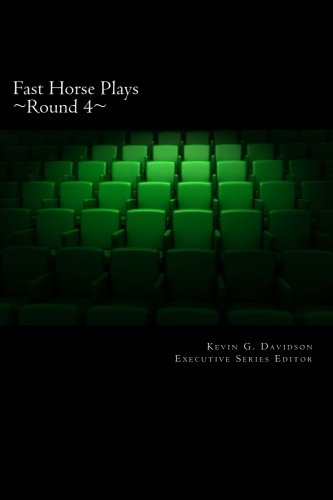 Fast Horse Plays, Round 4: a collection of one-act plays (Volume 4)