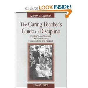 The Caring Teacher's Guide to Discipline: Helping Young Students Learn Self-Control, Responsibility, and Respect 2nd edition by Gootman, Marilyn E. published by Corwin Press Paperback