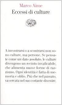 Eccessi di culture Copertina flessibile – 20 apr 2004 Marco Aime Einaudi 8806169165 SCIENZE SOCIALI