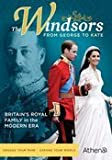 THE WINDSORS: FROM GEORGE TO KATE by Athena