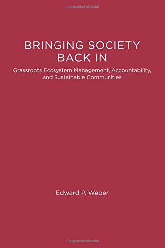 Bringing Society Back In: Grassroots Ecosystem Management, Accountability, and Sustainable Communities (American and Com