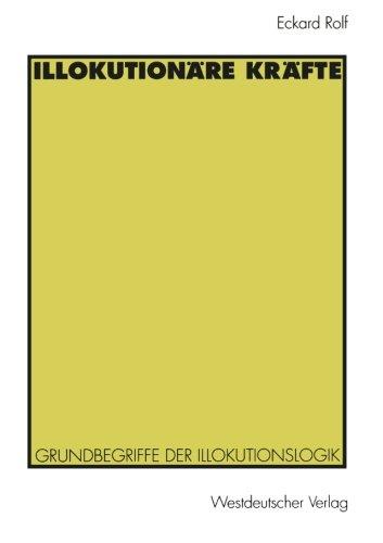 Illokutionäre Kräfte Taschenbuch – 1. November 1996 Eckard Rolf 353112921X General SOCIAL SCIENCE / General