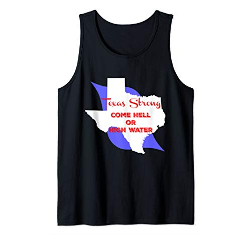 Texas Strong Come Hell Or High Water Tank Top