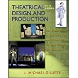 Gillette's 'Theatrical Design and Production - An Introduction to Scenic Design and Construction, Lighting, Sound, Costume, and Makeup' - 5th (Fifth) Edition