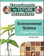 Read Online Environmental Science Experiments (Experiments for Future Scientists) ebook
