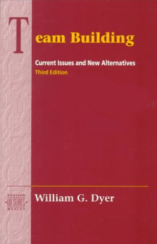 Team Building: Current Issues and New Alternatives (3rd Edition) (Addison-wesley Series on Organization Development)