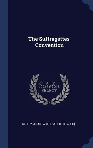 The Suffragettes' Convention