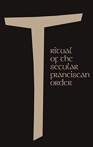 Ritual of the Secular Franciscan Order from Brand: St. Anthony Messenger Press