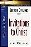 Sermon Outlines for Invitations to Christ, Gene Williams, 0834120623