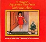 A Hawaii Japanese New Year with Yuki-Chan, Tokie Ching, 1566476410