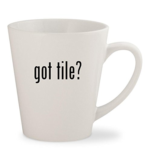 got tile? - White 12oz Ceramic Latte Mug Cup (Ceramic Porcelanosa Tile)