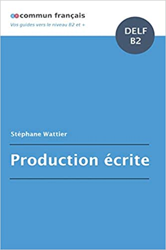 Production écrite DELF B2 (French Edition) (French)