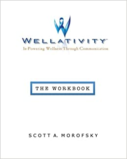 Book WellativityTM: In-Powering Wellness Through Communication - The Workbook
