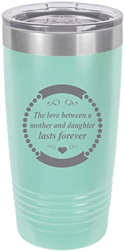 The love between a mother and daughter lasts forever Stainless Steel Engraved Insulated Tumbler 20 Oz Travel Coffee Mug, Teal