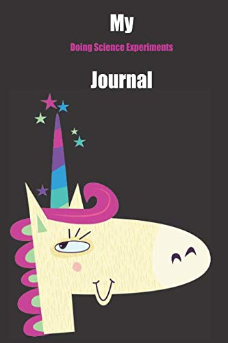 My Doing Science Experiments Journal: With A Cute Unicorn, Blank Lined Notebook Journal Gift Idea With Black Background - Dazzle Blank Cloth