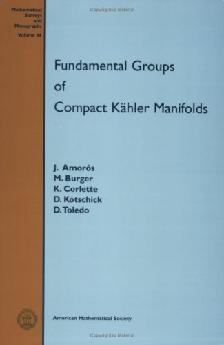 Fundamental Groups of Compact Kahler Manifolds (Mathematical Surveys and Monographs, Volume 44)