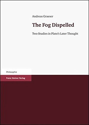 The Fog Dispelled: Two Studies in Plato's Later Thought
