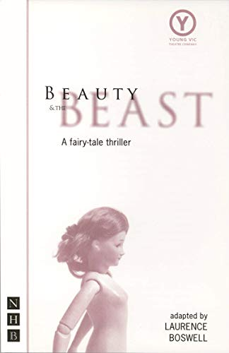 Beauty and the Beast (NHB Modern Plays): Young Vic Version (Nick Hern Books) (Fairy Tale Theater Beauty And The Beast)