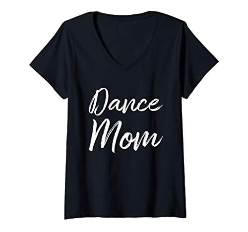 Womens Dance Mom Funny Cute Gift V-Neck T-Shirt