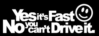 Yes Its Fast No You Can't Drive It JDM Decal Vinyl Sticker|Cars Trucks Vans Walls Laptop| White |7.5 x 2.5 in|LLI364