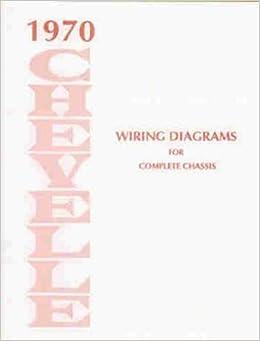 1970       Chevelle    Wiring    Diagram    Manual Reprint Malibu  SS     El    Camino  Chevrolet  Amazon  Books