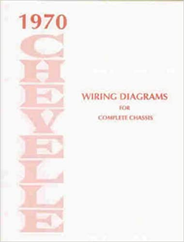 1970 chevelle wiring diagram manual reprint malibu, ss, el camino:  chevrolet: amazon com: books