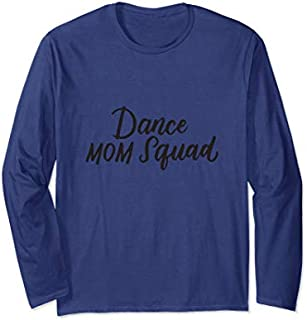 Cool gift Dance Mom Squad Cute Dance Mom Tshirt Dancer's Mom Gift Women Long Sleeve Funny Shirt / Navy / S - 5XL