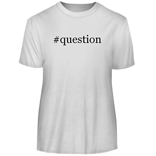 One Legging it Around #question - Hashtag Men's Funny Soft Adult Tee T-Shirt, White, Medium