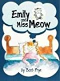 Emily and Miss Meow, Barb Frye, 1592981224