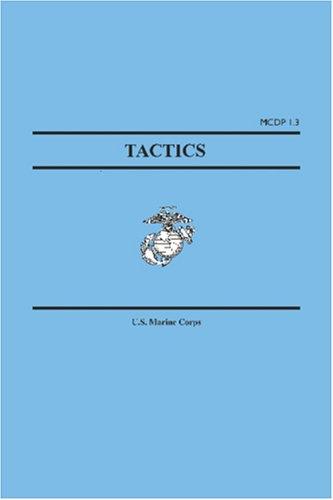 Tactics (Marine Corps Doctrinal Publications MCDP 1.3)
