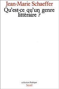 Qu'est-ce qu'un genre littéraire? par Jean-Marie Schaeffer