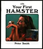 Your First Hamster, Peter Smith, 0866220674