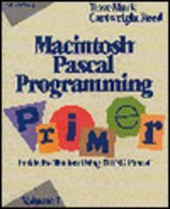 Macintosh Pascal Programming Primer: Inside the Toolbox Using Think Pascal