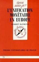 Unificasion Monetaire: Europe (Que, sais-je?)
