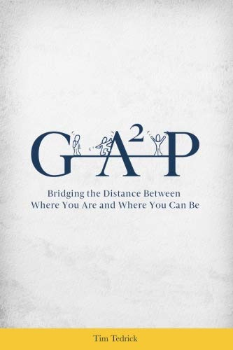 Gap: Bridging the Distance Between Where You Are and Where You Can Be