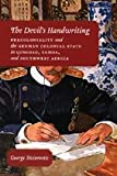 The Devil's Handwriting : Precoloniality and the German Colonial State in Qingdao, Samoa, and Southwest Africa, Steinmetz, George, 0226772411