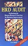 HRD Audit : Evaluating the Human Resource Function for Business Improvement, Rao, T. V., 0761993509