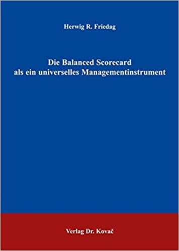 Book Die Balanced Scorecard als ein universelles Managementinstrument