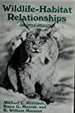 Wildlife-Habitat Relationships : Concepts and Applications, Morrison, Michael L. and Marcot, Bruce G., 0299132005