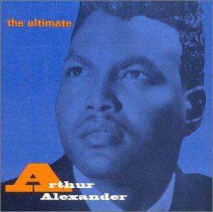 Arthur Alexander - Ultimate Arthur Alexander - Amazon.com