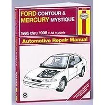 Ford Contour and Mercury Mystique Automotive Repair Manual: All Ford Contour and Merury Mystique Models1995 Through 1998 (Haynes Automotive Repair Manual Series)