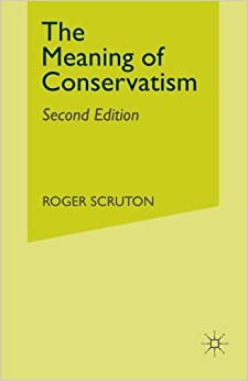Book The Meaning of Conservatism by Roger Scruton (1984-11-08)