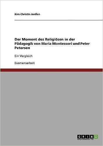 Der Moment des Religiösen in der Pädagogik von Maria Montessori und Peter Petersen